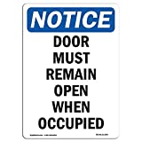 OSHA Notice Sign - Door Must Remain Open When Occupied | Choose from: Aluminum, Rigid Plastic Or Vinyl Label Decal | Protect Your Business, Construction Site, Warehouse & Shop Area | Made in The USA