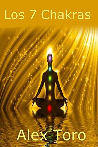 Los 7 Chakras: Guía de principiantes para el aprendizaje y ...