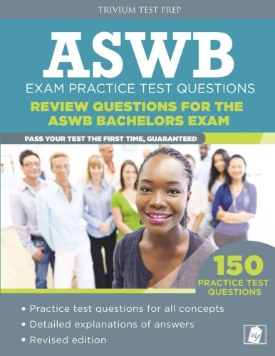 ASWB Exam Practice Test Questions: Review Questions for the ASWB Bachelors Exam