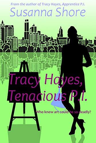 Tracy Hayes, Tenacious P.I. (P.I. Tracy Hayes Book 6) by [Shore, Susanna]