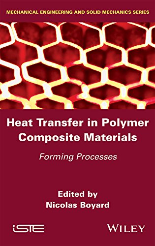 Heat Transfer in Polymer Composite Materials: Forming Processes (Mechanical Engineering and Solid Mechanics)