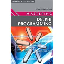 Mastering Delphi Programming (Palgrave Master Series) by William Buchanan (2003-02-04)