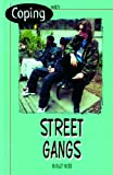 Coping with Street Gangs, Margot Webb, 0823929728