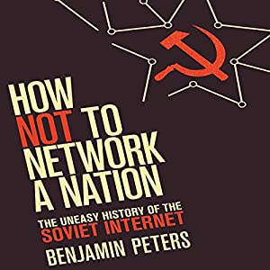 How Not to Network a Nation Audiobook