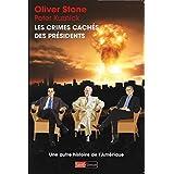 Les crimes cachés des présidents: Une autre histoire de l'Amérique (French Edition)