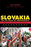 Slovakia on the Road to Independence : Art and Ephemera in Revolutionary France, Hacker, Paul, 0271036249