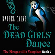 The Dead Girl's Dance: The Morganville Vampires, Book 2 | Rachel Caine