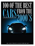 100 of the Best Cars from The 2000's, Alex Trost and Vadim Kravetsky, 1492125814