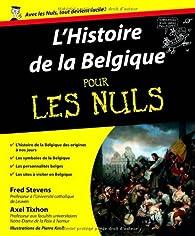 Histoire de la Belgique pour les nuls par Fred Stevens