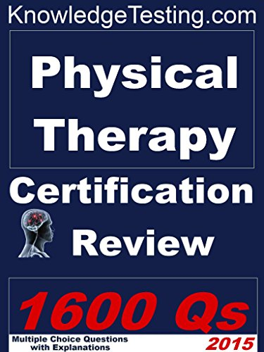 Physical Therapy Certification Review (Physical Therapy Review Book ...