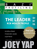 BaZi Profiling Series - The Leader (Rob Wealth Profile) (BaZi Profiling Series - The Ten Profiles)