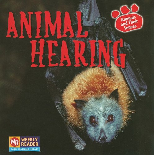 Animal Hearing (Animals and Their Senses)