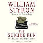 The Suicide Run: Five Tales of the Marine Corps | William Styron