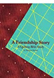 A Friendship Story, Margaret Norton, 1440412448