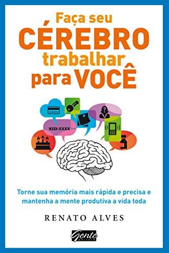 Faça Seu Cérebro Trabalhar por Você
