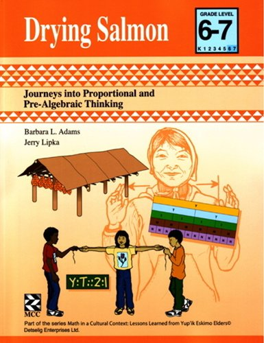 (Drying Salmon - Kit: Journeys into Proportional and Pre-Algebraic Thinking (Math in a Cultural)