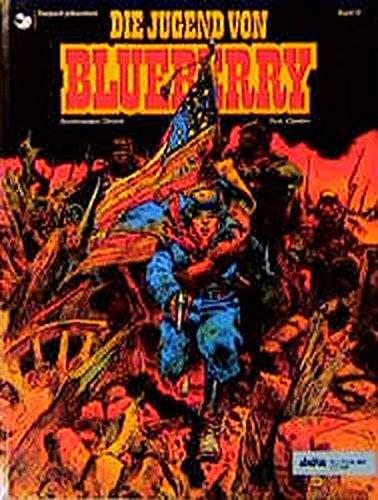 Leutnant Blueberry, Bd.17, Die Jugend von Blueberry
