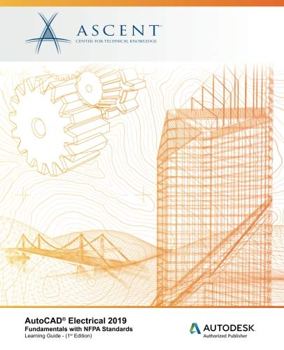 AutoCAD Electrical 2019: Fundamentals with NFPA Standards: Autodesk Authorized Publisher