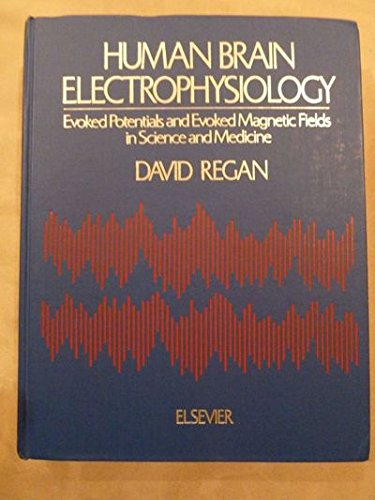 Human Brain Electrophysiology: Evoked Potentials and Evoked Magnetic Fields in Science and Medicine