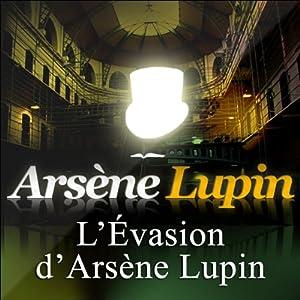 L'Evasion d'Arsène Lupin (Arsène Lupin 3) | Livre audio