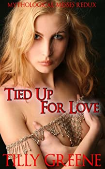 Tied Up For Love (Mythological Messes Redux Book 5) by [Greene, Tilly]