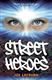 Street Heroes, Joe Layburn, 1847801617