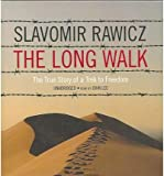 img - for The Long Walk : The True Story of a Trek to Freedom(CD-Audio) - 2006 Edition book / textbook / text book