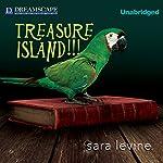 Treasure Island!!!   Sara Levine
