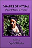 Shades of Ritual: Minority Voices in Practice