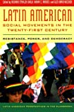 Latin American Social Movements in the Twenty-first Century: Resistance, Power, and Democracy (Latin American Perspectives in the Classroom), Richard Stahler-Sholk, Harry E. Vanden, Glen David Kuecker, 0742556476