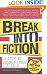 Break Into Fiction: 11 Steps to Build...