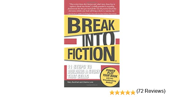 Break into Fiction: 11 Steps to Building a Story That Sells: Amazon.es: Buckham, Mary, Snell, Dianna Love: Libros en idiomas extranjeros