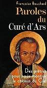 Paroles du curé d'Ars : Des prêtres pour nous montrer le chemin du Ciel par Bouchard