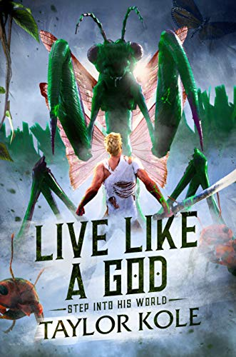Live Like a God: big adventure in a tiny world by [Kole, Taylor]