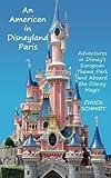 An American in Disneyland Paris: Adventures in Disney s European Theme Park and Aboard the Disney Magic