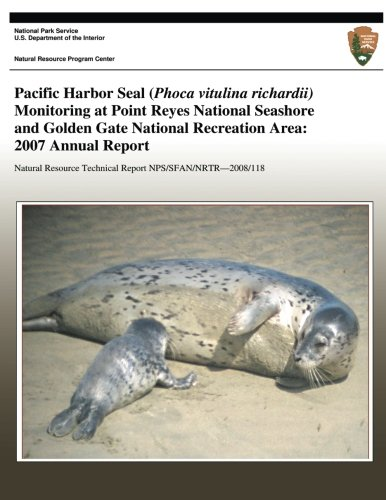 Pacific Harbor Seal (Phoca vitulina richardii) Monitoring at Point Reyes National Seashore and Golden Gate National Recreation Area: 2007 Annual Report