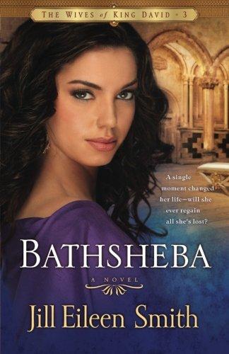 Bathsheba: A Novel (The Wives of King David) (Volume 3)