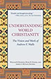 Understanding World Christianity, William R. Burrows, Mark R. Gornik, Janice A. McLean, 1570759499