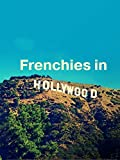 Frenchies in Hollywood