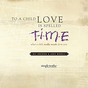 To a Child, Love Is Spelled T-I-M-E Audiobook