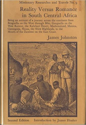 Read Reality Versus Romance in South Central Africa: Being an Account of a Journey Across the Continent from Benguella on the West Through Bihe, Ganguella ... African Studies. Missionary Researches and T) 2nd Revised edition by Johnston, James published by Rou PDF