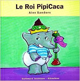 Le Roi PipiCaca (Les Rois Les Reines): Amazon.es: Alex Sanders: Libros en idiomas extranjeros