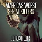 America's Worst Serial Killers: J.D. Rockefeller's Book Club | J.D. Rockefeller