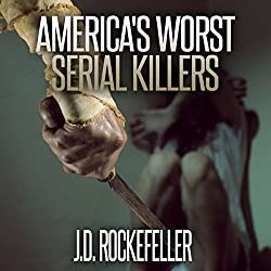 America's Worst Serial Killers