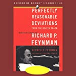 Perfectly Reasonable Deviations from the Beaten Track: Selected Letters of Richard Feynman | Richard P. Feynman