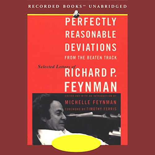 Perfectly Reasonable Deviations from the Beaten Track: Selected Letters of Richard Feynman