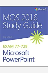 MOS 2016 Study Guide for Microsoft PowerPoint (MOS Study Guide) Kindle Edition