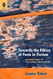 img - for Towards the Ethics of Form in Fiction: Narratives of Cultural Remission (Theory and Interpretation of Narrative) by Leona Toker (2010-04-15) book / textbook / text book