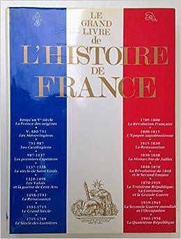 Amazon Fr Le Grand Livre De L Histoire De France