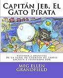 Capitán Jeb, el Gato Pirata, Meg Ellen Grandfield, 1470181045